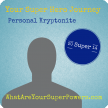 Your Super Hero Journey: Personal Kryptonite